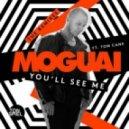 Moguai, Tom Cane - Youll See Me (Ribellu Remix)