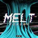 Foxsky - Melt (Original Mix)
