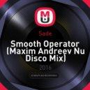 Sade - Smooth Operator (Maxim Andreev Nu Disco Mix)