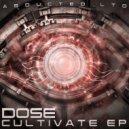 Dose - Cultivate