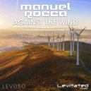 Manuel Rocca - Against The Wind (LEV 050 Anthem)