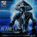 Blanilla - Trouble (Original Mix)