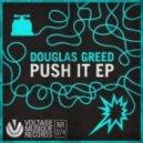 Douglas Greed - Push It (Original Mix)