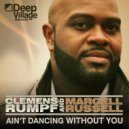 Clemens Rumpf, Marcell Russell - Ain't Dancing Without You  (Funky House Edit)