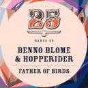 Benno Blome, Hopperider - Father Of Birds (Original Mix)