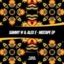 Sammy W & Alex E - Crazy (Original Mix)