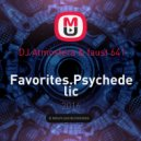 DJ Atmosfera & faust 641 - Favorites.Psychedelic Trance (Full On Mix)