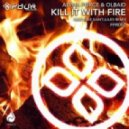Alpha Force - Kill It With Fire (Mike Saint-Jules Remix)