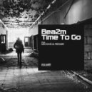 Bea2m - Time To Go (Mechanical Pressure Remix)