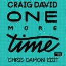 Craig David - One more time (Chris Damon Edit)