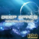 Neuroleptique - Deep Space (Original mix)