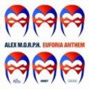 Alex M.O.R.P.H. - Euforia Anthem (Original Mix)