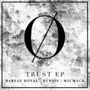 Barely Royal & Bunnie & Mij Mack - Trust (Original Mix)