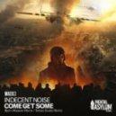 Indecent Noise - Come Get Some (Bjorn Akesson Remix)