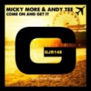 Micky More & Andy Tee - Come On And Get It (Original Mix)