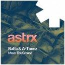A-Tonez, Raffa (AUS) - Move The Ground (Original Mix)