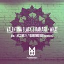 Valentina Black & Damarii  - What  (Less Hate Remix)