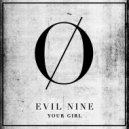 Evil Nine - Your Girl (Original Mix)