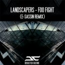 Landscapers - Foo Fight (E-Sassin Remix)