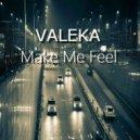 VALEKA - Make Me Feel (DnB Mix)