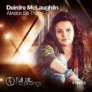 Deirdre McLaughlin - Always Be There (Original Mix)