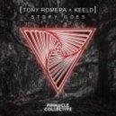 Tony Romera x KEELD - Story Goes (Original Mix)