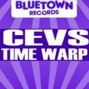 CEVs - Time Warp (Original Mix)