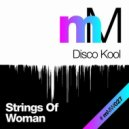 Disco Kool - Strings Of Woman (Original Mix)