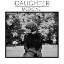 Daughter - Medicine (Ben Yoo Suk Edit)