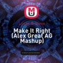 Lucas & Steve - Make It Right (Alex Great AG Mashup)