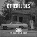 Other2Sides - Sing Feat. Bones of JR Jones (Avon Stringer Remix)