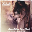 Fatali - Something Ever Need