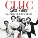 Chic - Good Times (Hangover Boss Remix)