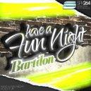 Bartdon - Have A Fun Night (Original Mix)