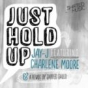 Jay-J Ft. Charlene Moore - Just Hold Up (Original Mix)