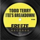 Todd Terry - Tee's Breakdown (Original Mix)