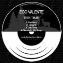 Ego Valente - Ghosts In My Soup (Original Mix)