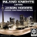 Inland Knights - Listen (Hodges JunctionStyle Re-Dub)
