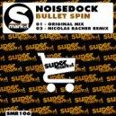 Noisedock - Bullet Spin (Original Mix)