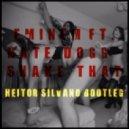 Eminem feat. Nate Dogg - Shake That (Heitor Silvano Bootleg)