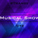 sTrange - Musical Show 042 (PodcasT)