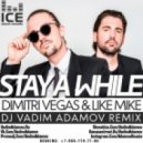 Dimitri Vegas & Like Mike - Stay a While (DJ Vadim Adamov Radio Edit)