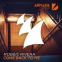Robbie Rivera - Come Back To Me (Extended Mix)