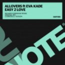 Allovers feat. Eva Kade - Easy 2 Love (Original Mix)