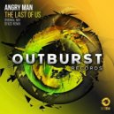 Angry Man - The Last Of Us (Original Mix)