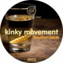 Kinky Movement - Bourbon Beats (Little Man Big Remix)