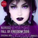 NuroGL - Fall Of Freedom 2016 (Original Mix)