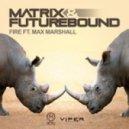 Matrix & Futurebound feat. Max Marshall - Fire (Original mix)