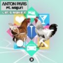 Anton Pars - Let's Make It (Extended Mix)