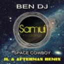 Ben DJ - Space Cowboy (JL & Afterman Remix)